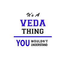 It's a VEDA thing, you wouldn't understand !! by allnames