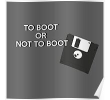 To boot or not to boot Poster
