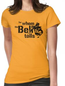 For Whom the Bell Tolls Womens Fitted T-Shirt