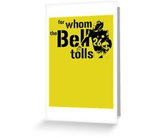 For Whom the Bell Tolls Greeting Card