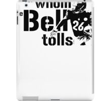 For Whom the Bell Tolls iPad Case/Skin