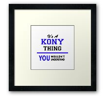 It's a KONY thing, you wouldn't understand !! Framed Print