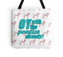 Oy With The Poodles Already!: Gilmore Girls Tote Bag
