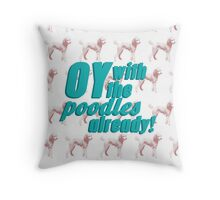 Oy With The Poodles Already!: Gilmore Girls Throw Pillow