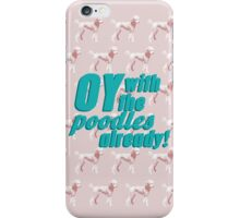 Oy With The Poodles Already!: Gilmore Girls iPhone Case/Skin