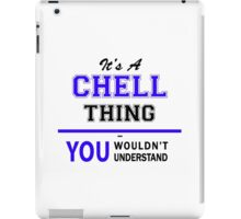 It's a CHELL thing, you wouldn't understand !! iPad Case/Skin