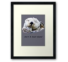 Ain't I Just Cute! Framed Print