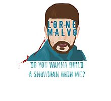 Do You Wanna Build A Snowman With Me? - Lorne Malvo - Fargo Photographic Print