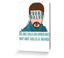This one calls an ambulance, that one calls a hearse. - Lorne Malvo - Fargo Greeting Card