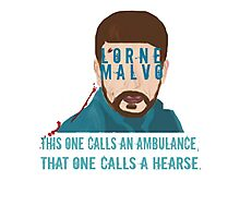 This one calls an ambulance, that one calls a hearse. - Lorne Malvo - Fargo Photographic Print