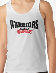 WARRIORS are not Worriers by Tai's Tees T-Shirt
