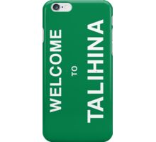 Welcome to Talihina iPhone Case/Skin