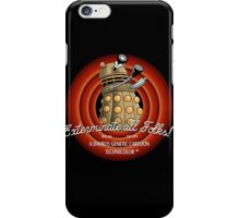 Exterminate All Folks! iPhone Case/Skin