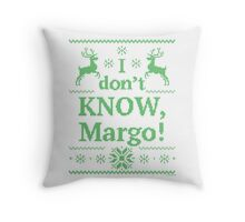 """Christmas Vacation """"I don't KNOW, Margo!"""" Green Ink Throw Pillow"""