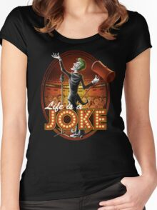 Life Is A Joke Women's Fitted Scoop T-Shirt