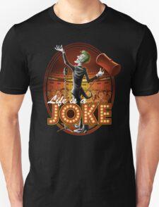 Life Is A Joke Unisex T-Shirt