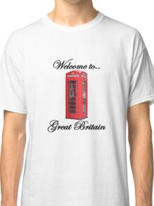 Welcome to Great Britain Classic T-Shirt