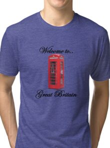 Welcome to Great Britain Tri-blend T-Shirt
