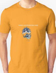 I've got a splitting headache T-Shirt