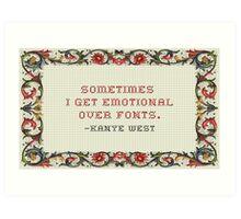 Kayne Font Quote Art Print