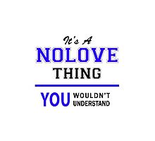 It's a NOLOVE thing, you wouldn't understand !! by thestarmaker