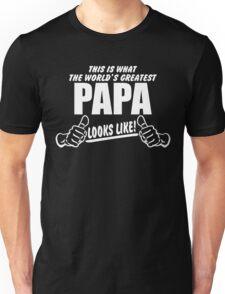 Worlds Greatest Papa Looks Like Unisex T-Shirt
