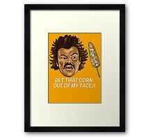 Get that Corn Out of My Face!! Framed Print