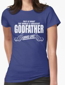 Worlds Greatest GodFather Looks Like Womens Fitted T-Shirt