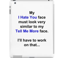 "My ""I Hate You"" Face... iPad Case/Skin"