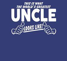 Worlds Greatest Uncle Looks Like Unisex T-Shirt