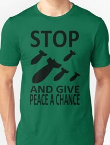 STOP..GIVE PEACE A CHANCE T-Shirt