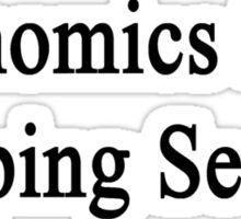 Economics First Sleeping Second  Sticker