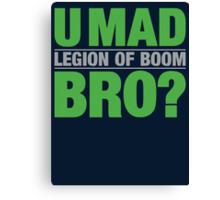 U MAD BRO?  LEGION OF BOOM Canvas Print