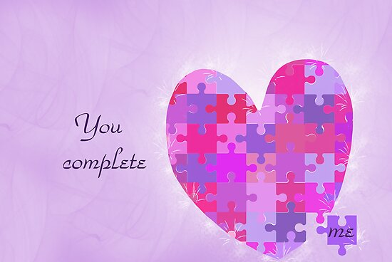 You Complete Me... by Maria Dryfhout