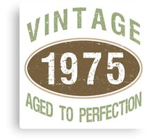 1975 Aged To Perfection Canvas Print