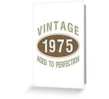 1975 Aged To Perfection Greeting Card
