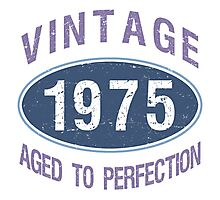 1975 Aged To Perfection Photographic Print