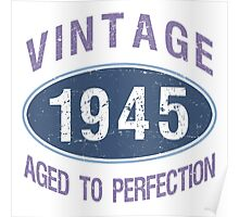 1945 Aged To Perfection Poster