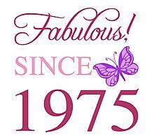 Fabulous Since 1975 Photographic Print