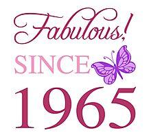 Fabulous Since 1965 Photographic Print