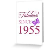 Fabulous Since 1955 Greeting Card