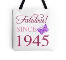 Fabulous Since 1945 Tote Bag