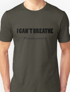 I Can't Breathe. T-Shirt