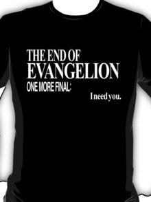 Neon Genesis Evangelion - I need you. T-Shirt
