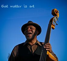 All that matter is art by samuelcain