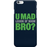 U MAD BRO?  LEGION OF BOOM iPhone Case/Skin
