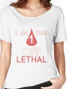 Forsen - 1 DMG off Lethal Women's Relaxed Fit T-Shirt