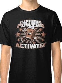 Caffeine Powers... Activate! Classic T-Shirt