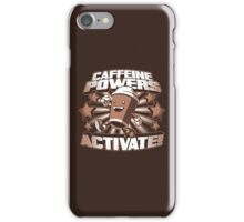 Caffeine Powers... Activate! iPhone Case/Skin