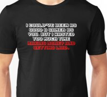 Not As Good A Gamer - White/Red Unisex T-Shirt